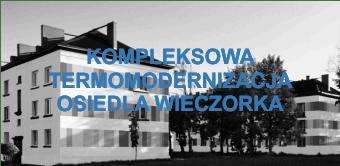 Kompleksowa termomodernizacja Osiedla Wieczorka w Piekarach Śląskich