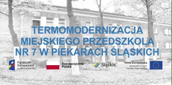 Termomodernizacja miejskiego przedszkola nr 7 w Piekarach Śląskich