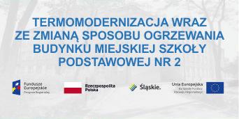 Termomodernizacja wraz ze zmianą sposobu ogrzewania budynku miejskiej szkoły podstawowej nr 2 - Miasto Piekary Śląskie