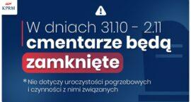 Rząd RP podjął decyzję o zamknięciu cmentarzy w dniach 31.10 - 2.11