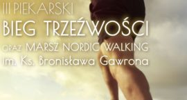 III Piekarski Bieg Trzeźwości oraz Marsz Nordic Walking