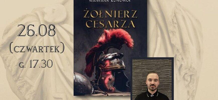 """Promocja książki """"Żołnierz cesarza"""""""